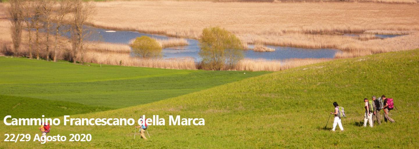 Cammino Francescano della Marca I <br> 22 /29 Agosto 2020