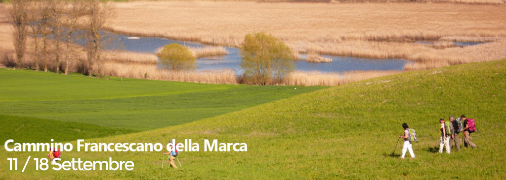 Cammino Francescano Della Marca 2020 II Edizione <br/> 11 / 18 Settembre 2021